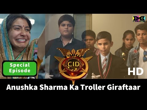 Anushka Sharma ka Troller Giraftaar | CID SPECIAL | BMB