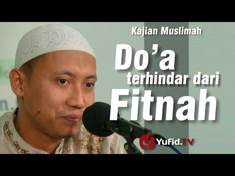 Kajian Muslimah: Do'a Terhindar Dari Fitnah - Ustadz Ammi Nur Baits