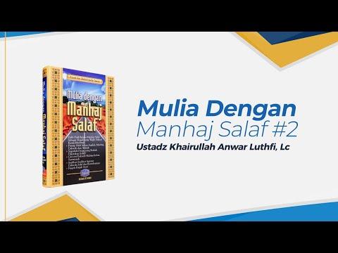 Mulia Dengan Manhaj Salaf - Ustadz Khairullah Anwar Luthfi