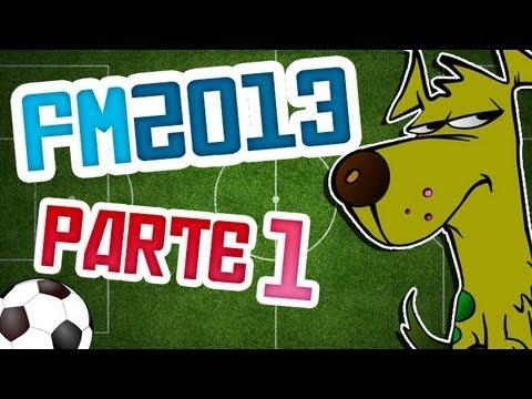 Football Manager 2013 - Primeros pasos - Parte 1 (Español)
