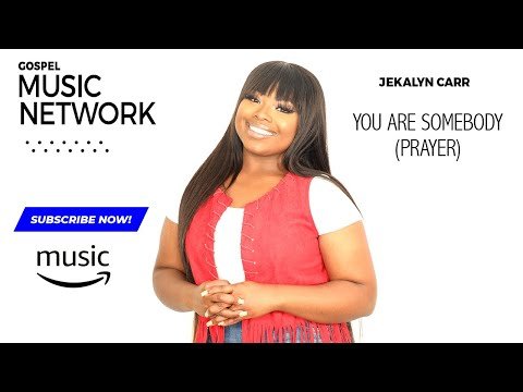 Jekalyn Carr - You Are Somebody