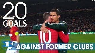 TOP 20 GOALS AGAINST FORMER CLUBS ● RESPECT