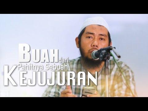 Kajian Islam: Buah Dari Pahitnya Sebuah Kejujuran - Ustadz Abu Fairuz, Lc.