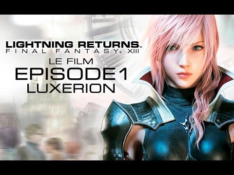 Lightning Returns : Final Fantasy XIII - Le Film - Episode 1 - Luxerion VF FR