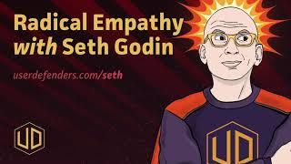 Radical Empathy with Seth Godin