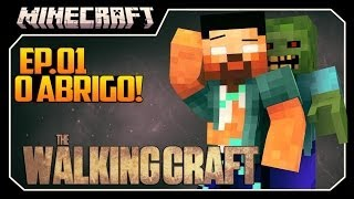 The Walking Craft #1 O ABRIGO!
