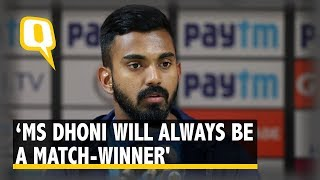 'MS Dhoni Will Always Be a Match-Winner,' Says KL Rahul   The Quint