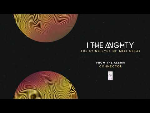 I The Mighty - The Lying Eyes Of Miss Erray