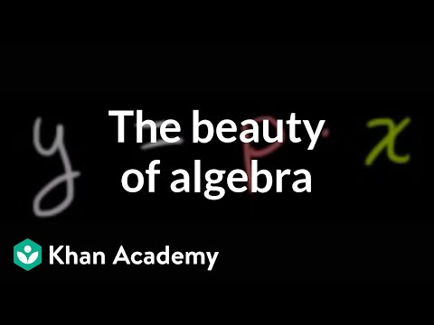 The beauty of algebra   Introduction to algebra   Algebra I   Khan Academy