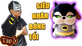 Tony   SIÊU NHÂN CHÓ [Tập 5] - Nerf War Superdog #SNC