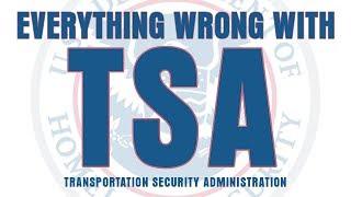 Everything Wrong With TSA