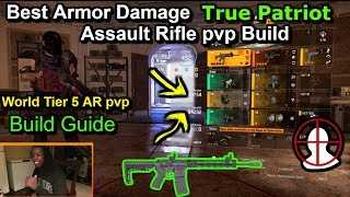 Armor Damage True Patriot Assault Rifle pvp(Build Guide)World Tier 5 The Division 2 