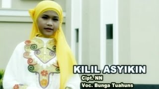 Bunga Tuahuns - KILIL ASYIKIN | Qasidah | Lagu Religi Islam 2021 ( )
