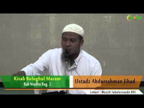 Ust. Abdurrahman Jihad - Kitab Bulughul Maram Bag. 3 (Bab Wudhu)