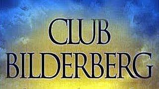 Bilderberg Group The Secret Rulers of the World
