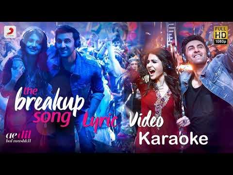The Breakup Song | Ae Dil Hai Mushkil | Karaoke | Arijit Singh,Badshah,Jonita Gandhi & Nakash Aziz