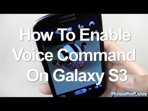 How To Enable Voice Command On Samsung Galaxy S3