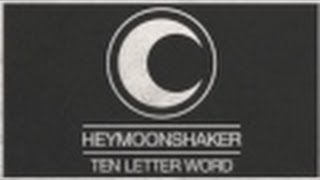Heymoonshaker - Ten Letter Word