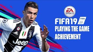 Fifa 19 - playing the game - Achievement/trophy Guide