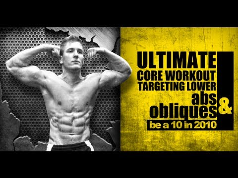 Ultimate CORE Workout Targeting Lower Abs &amp; Obliques &quot;Be a 10 in 2010&quot;