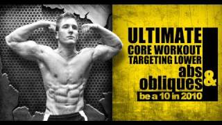 "Ultimate CORE Workout Targeting Lower Abs & Obliques ""Be a 10 in 2010"""