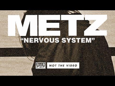 METZ – Nervous System
