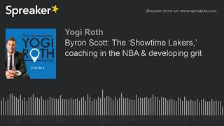 Byron Scott: The 'Showtime Lakers,' coaching in the NBA & developing grit