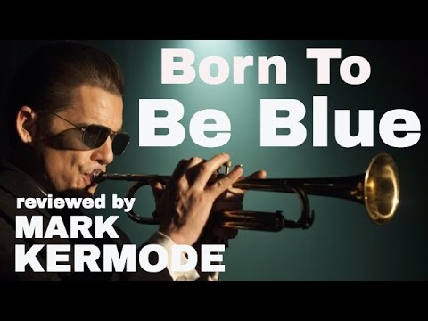 Born To Be Blue reviewed by Mark Kermode