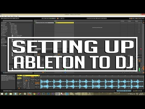 How to DJ in Ableton: Setting up Ableton 9