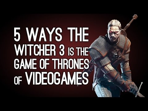5 Ways The Witcher 3 Is the Game Of Thrones of Videogames