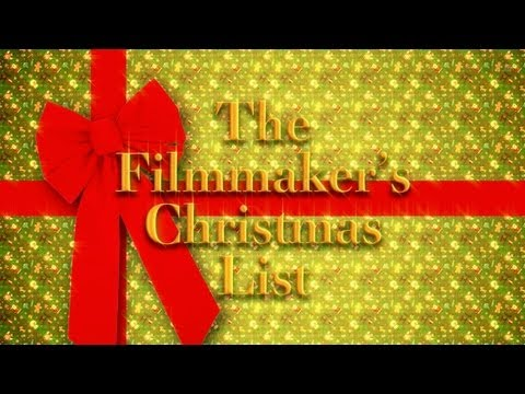 The 2012 Filmmaker Christmas List!