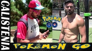 POKEMON GO Y CALISTENIA