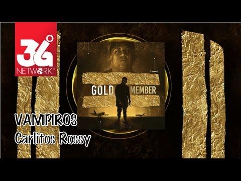 download lagu Vampiros - Carlitos Rossy Gold Member gratis