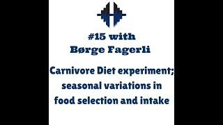#15 Børge Fagerli – Carnivore Diet experiment; seasonal variations in food selection and intake