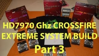 ASUS Z77 MAXIMUS V EXTREME UNBOXING - HD7970 CROSSFIRE SYSTEM BUILD part3