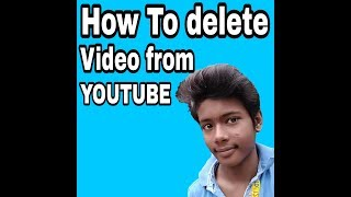 How to delete a video from youtube 2018// (latest) Roy Tricks