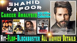 Shahid Kapoor Box Office Collection Analysis Hit and Flop Blockbuster All Movies List.