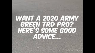 Want An Army Green 2020 Toyota TRD Pro Tundra, Tacoma, 4Runner or Sequoia? Here's Some Good Advice