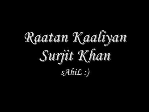 Raatan Kaaliyan HQ - Surjit Khan