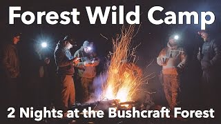 Forest Wild Camp - 2 Nights at the Bushcraft Forest
