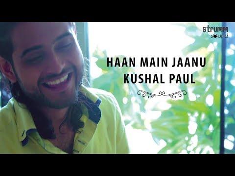 download lagu Haan Main Jaanu I Kushal Paul I Tagore For gratis