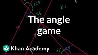 The angle game | Angles and intersecting lines | Geometry | Khan Academy