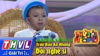 THVL | Thử tài siêu nhí - Tập 11: Kịch Đời nghệ sĩ - Trần Bảo An Khang