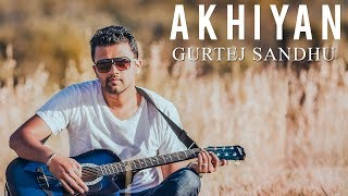 Akhiyan ( Full Video ) | Gurtej Sandhu | Ustad G | Latest Punjabi Song | Bunty Bains Productions