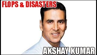 Akshay Kumar Flop Films List : Biggest Bollywood Flops & Disasters 🎥 🎬