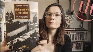 Eichmann em Jerusalém (Hannah Arendt)   Tatiana Feltrin
