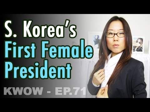 Korea's First Female President: Park Geun-hye (KWOW #71)