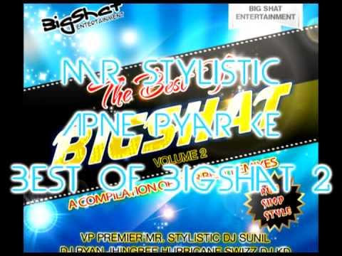 Mr. Stylistic - Apne Pyar Ke - Best of Bigshat Volume 2
