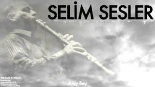 Selim Sesler Alay Bey The Road To Keşan 1999 Kalan Müzik
