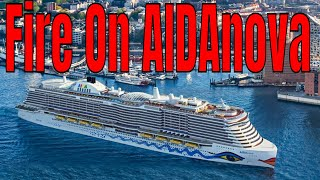 Breaking News! Fire Breaks Out On AIDAnova New LNG Powered Mega Cruise Ship!